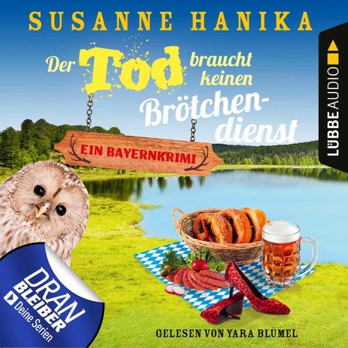 Der Tod braucht keinen Brötchendienst - Sofia und die Hirschgrund-Morde, Teil 8 (Ungekürzt) von Susanne Hanika