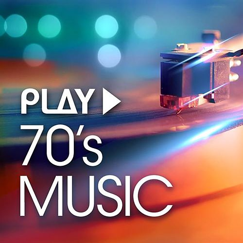 Play: 70's Music by Various Artists