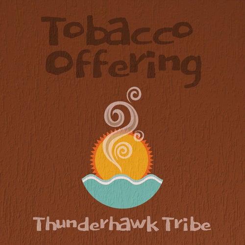 Tobacco Offering von Thunderhawk Tribe