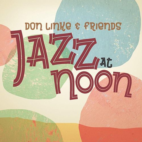 Jazz at Noon by Don Linke