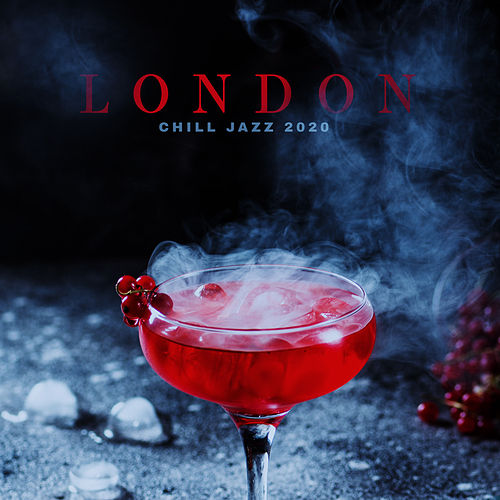 London Chill Jazz 2020 – Smokey Pub Sounds, Instrumental Jazz Melodies, Energetic Vibes, Good Mood, Bar Music, Rest, Easy Listening Jazz by Gold Lounge