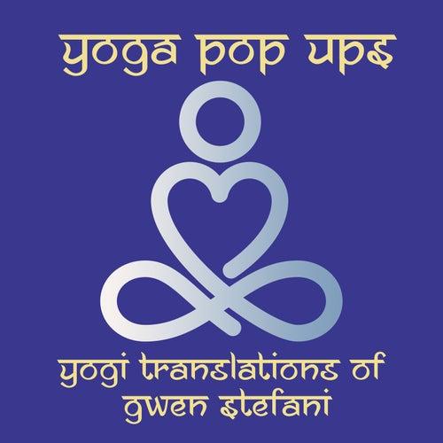 Yogi Translations of Gwen Stefani di Yoga Pop Ups