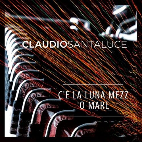 C'e La Luna Mezz 'o Mare de Claudio Santaluce