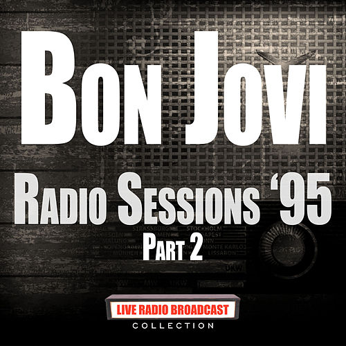 Radio Sessions '95 Part 2 (Live) by Bon Jovi