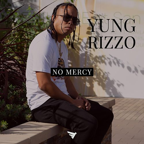 No Mercy by Yung Rizzo