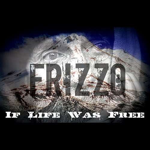 If Life Was Free de Frizzo