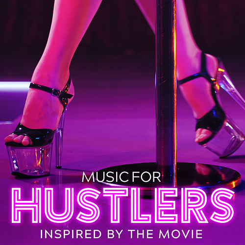 Music for Hustlers - Inspired by the Movie de The Sassy Mob
