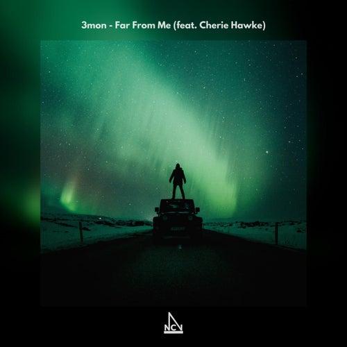 Far From Me (feat. Cherie Hawke) by Cherie Hawke 3mon