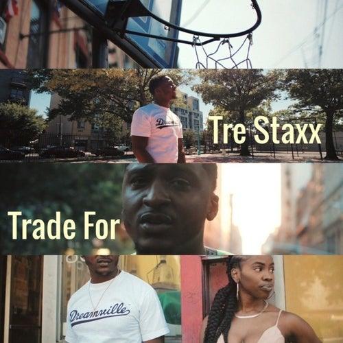 Trade For von Tre Staxx