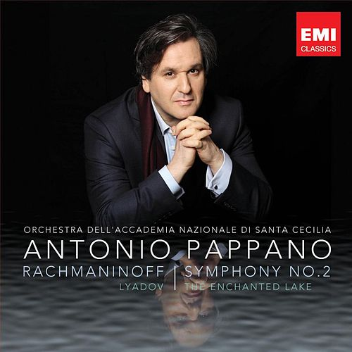 Rachmaninov: Symphony No. 2 & Liadov: The Enchanted Lake by Orchestra dell'Accademia Nazionale di Santa Cecilia