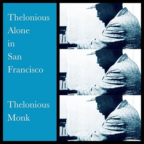 Thelonious Alone in San Francisco van Thelonious Monk