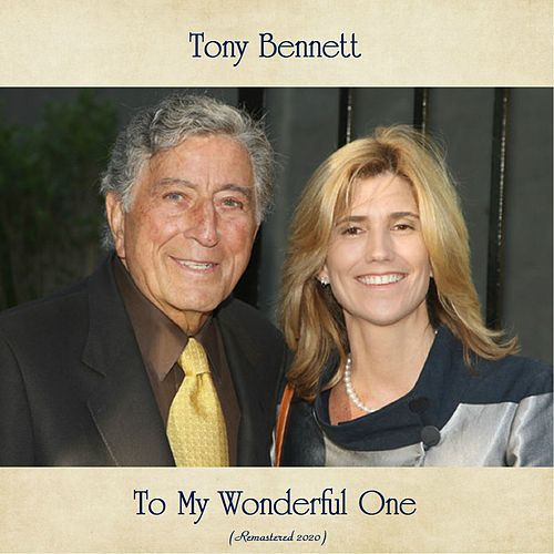To My Wonderful One (Remastered 2020) by Tony Bennett