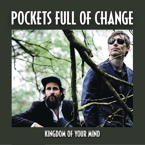 Kingdom of Your Mind by Pockets Full Of Change