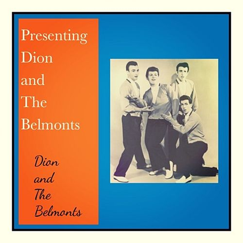 Presenting Dion and the Belmonts by Dion