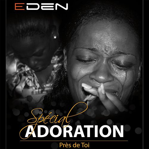 Special adoration by Eden