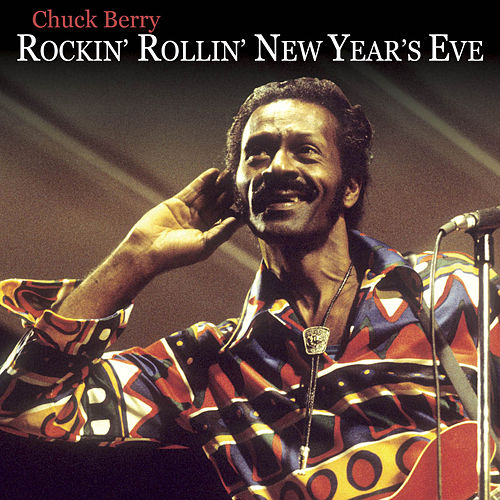Rockin' N Rollin' The New Year by Chuck Berry