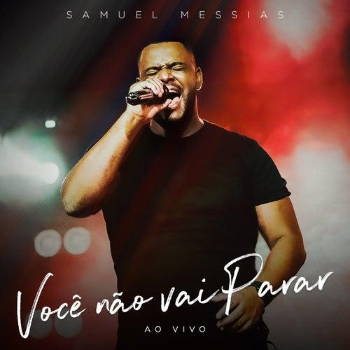 Você Não Vai Parar (Ao Vivo) by Samuel Messias