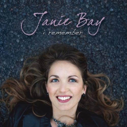 I Remember by Janie Bay