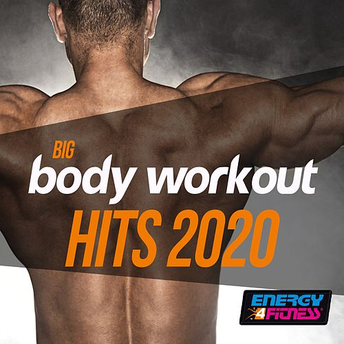 Big Body Workout Hits 2020 (Unmixed Compilation For Fitness & Workout - 128 Bpm / 32 Count) fra Kyria, Boy, Babilonia, In.deep, Blue Minds, Kino, Dj Hush, D'mixmasters, Thomas, Booshida, Th Express, Heartclub, Kangaroo