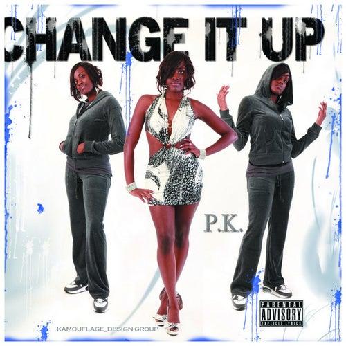 Change It Up by Pretty Krissy