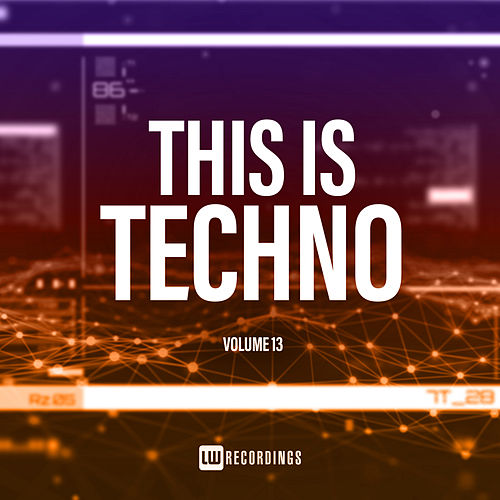This Is Techno, Vol. 13 by Various Artists