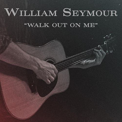 Walk Out on Me by William Seymour