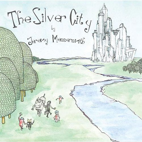 The Silver City by Jeremy Messersmith