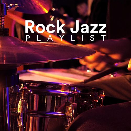 Rock Jazz Playlist by Various Artists