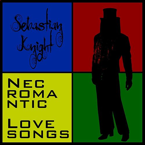 NECromantic lovesongs de Sebastian Knight
