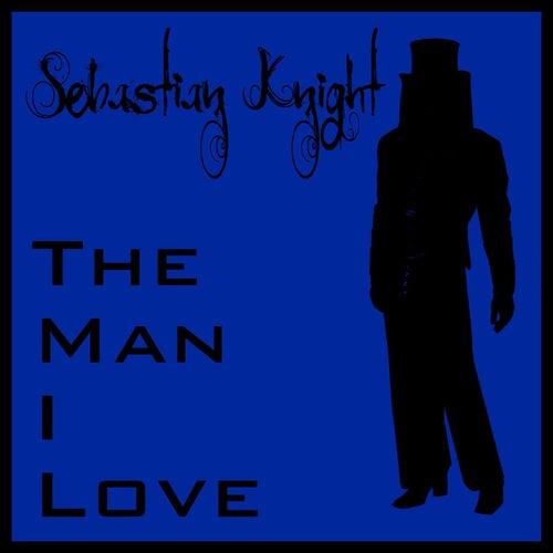 The man I love de Sebastian Knight