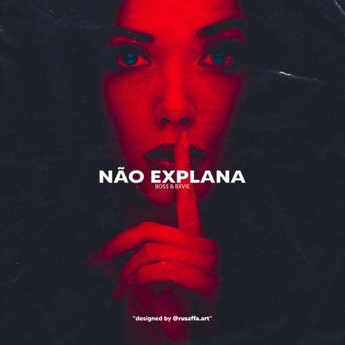 Não Explana by Bo$$