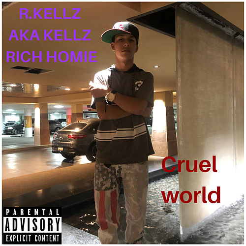 Cruel World by R. Kellz