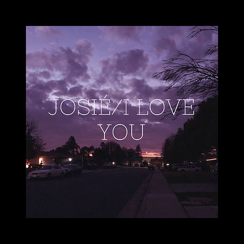 Josié/I Love You by Atlas J Flynn