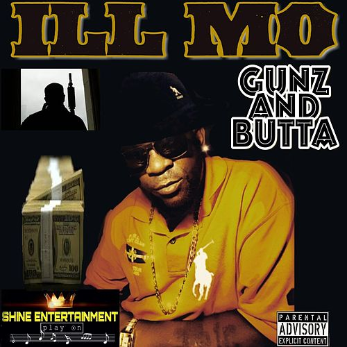 Gunz and Butta by ILL Mo