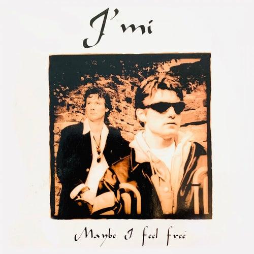 Maybe I Feel Free de J-mi