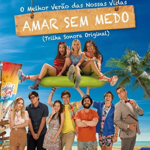 O Melhor Verão das Nossas Vidas: Amar Sem Medo (Trilha Sonora Original) de Giovanna Chaves