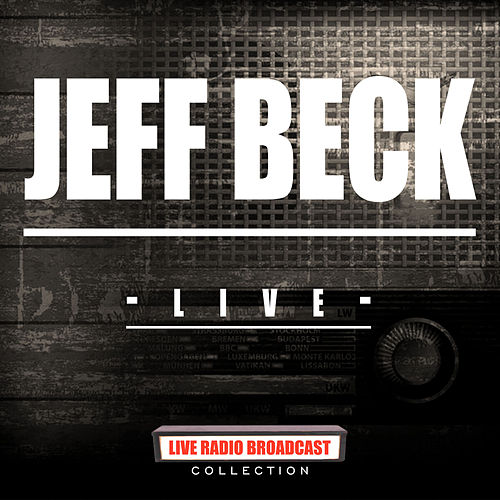 Jeff Beck Live (Live) van Jeff Beck