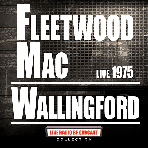 Live Wallingford 1975 (Live) de Fleetwood Mac