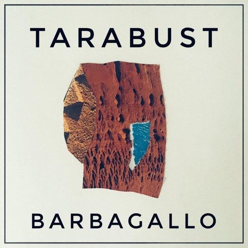 Tarabust by Barbagallo