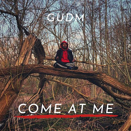 Come at Me by Gudm