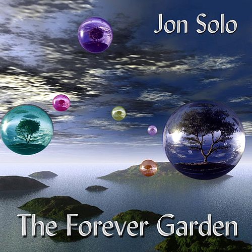 The Forever Garden by Jon Solo