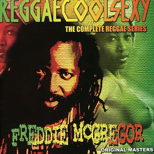 Reggae Cool Sexy, Vol. 3 by Freddie McGregor