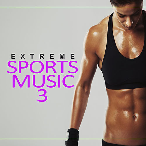 Extreme Sports Music, Vol. 3 by Various Artists