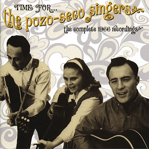 Time For...The Pozo-Sego Singers: The Complete 1966 Recordings by The Pozo-Seco Singers