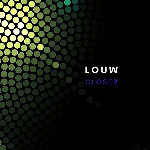Closer (Original Mix) by Louw