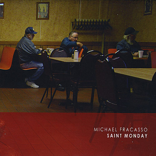 Saint Monday by Michael Fracasso