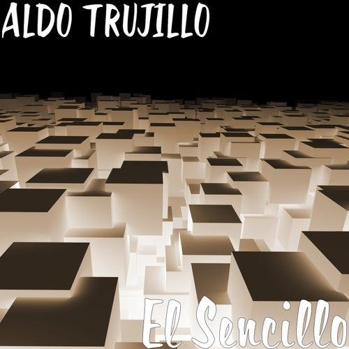 El Sencillo de Aldo Trujillo