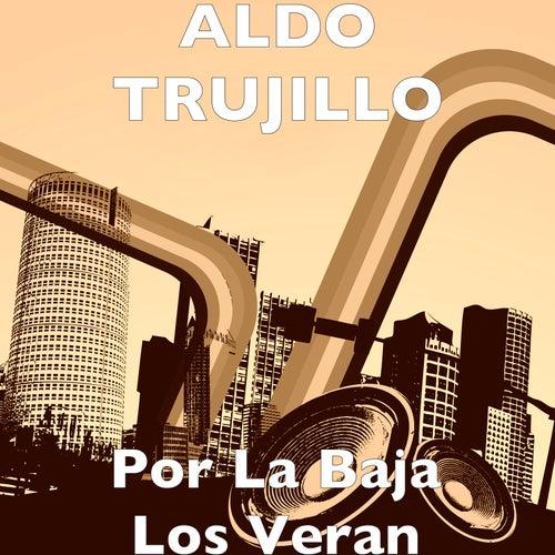 Por La Baja Los Veran de Aldo Trujillo
