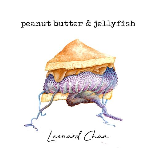 Peanut Butter & Jellyfish by Leonard Chan
