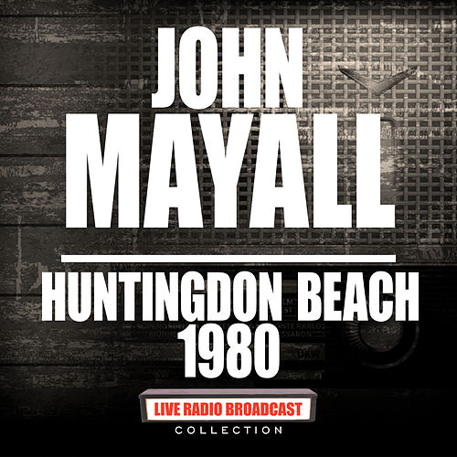 Huntingdon Beach 1980 (Live) by John Mayall